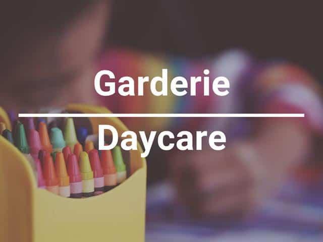 GARDERIE - DAYCARE